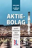 Aktiebolag : skatt, ekonomi och juridik av Björn Lundén