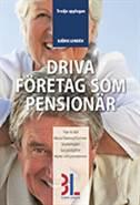 Driva företag som pensionär av Björn Lundén