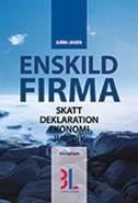 Enskild firma : skatt, deklaration, ekonomi, juridik  av Björn Lundén