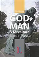 God man & förvaltare : problem och lösningar  av Tommy Hansson