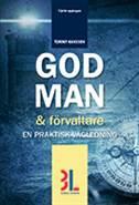 God man & förvaltare : en praktisk vägledning av Tommy Hansson