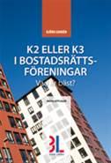 K2 eller K3 i bostadsrättsföreningar – vad är bäst? av Björn Lundén