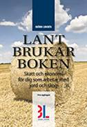 Lantbrukarboken : skatt och ekonomi för dig som arbetar med skog och jord av Björn Lundén