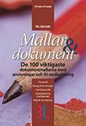 Mallar & dokument : 100 dokumentmallar med anvisningar och fri nedladdning av Pål Carlsson