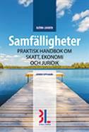 Samfälligheter : praktisk handbok om skatt, ekonomi och juridik av Björn Lundén
