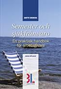 Semester och sjukfrånvaro – handbok för arbetsgivare