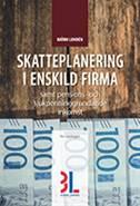 Skatteplanering i Enskild firma av Björn Lundén