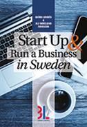Start up & run a business in Sweden av Björn Lundén