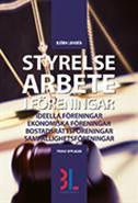 Styrelsearbete i föreningar : ideella föreningar, ekonomiska föreningar, bostadsrättsföreningar, samfällighetsföreningar av Björn Lundén